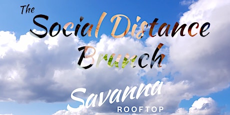 "SUNDAYS! ""THE SOCIAL DISTANCE"" BRUNCH & SUNSET PARTY @ SAVANNA ROOFTOP w/DJ tickets"