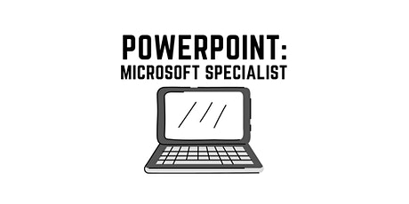 POWERPOINT Training: Microsoft Office Specialist