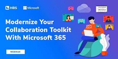 [Webinar] Modernize Your Collaboration Toolkit With Microsoft 365 tickets