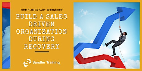 Build a Sales-Driven Organization During Recovery tickets