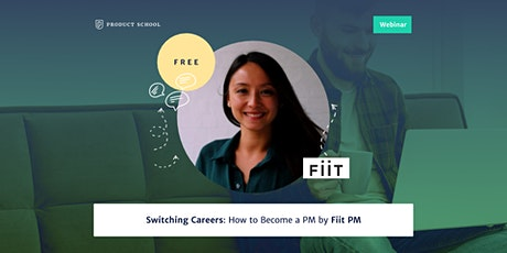 Webinar: Switching Careers: How to Become a PM by Fiit PM tickets