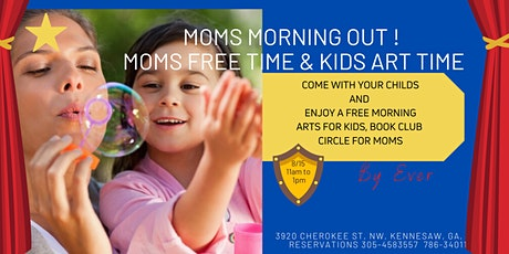 MOMSMORNING OUT !  MOMS FREE TIME & KIDS ART TIME tickets