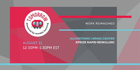 Work Reimagined: XPRIZE Rapid Reskilling and the Future of Work tickets