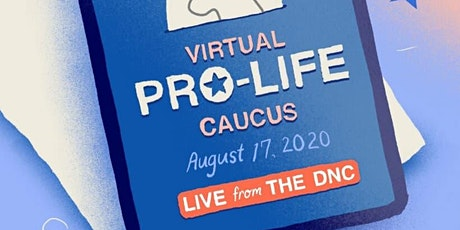 Virtual Pro-Life Caucus: Live from the DNC tickets