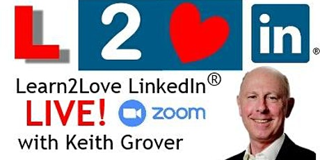 Learn2Love LinkedIn Live! Afternoon Workshop via Zoom tickets
