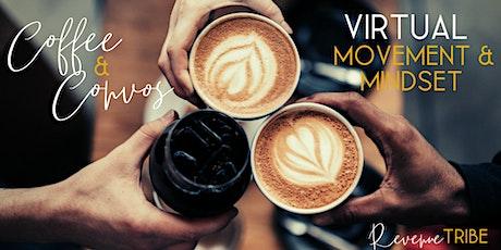 Virtual Coffee & Convos: Movement + Mindset tickets