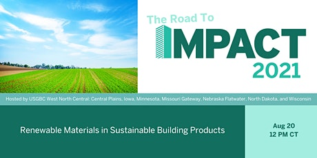 Road to IMPACT 2021 - Renewable Materials in Sustainable Building Products tickets