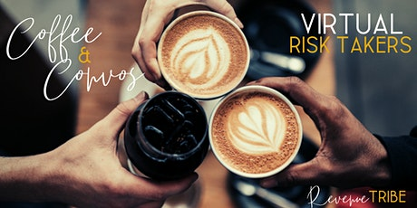 Virtual Coffee & Convos: Risk Takers tickets