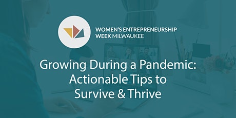 Growing During a Pandemic: Actionable Tips to Survive & Thrive tickets