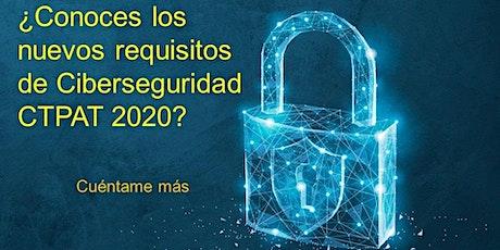 Ciberseguridad CTPAT 2020 (26 de agosto 11:00am) entradas