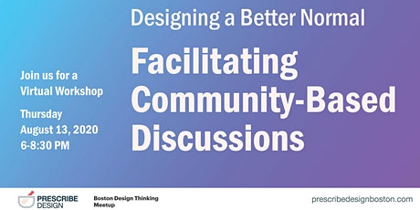 Designing a Better Normal: Facilitating Community-Based Discussions tickets