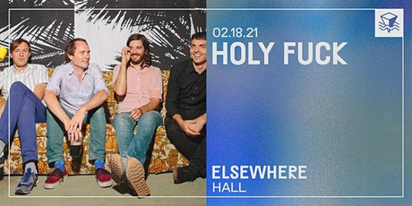 CANCELLED: Holy Fuck @ Elsewhere (Hall) tickets
