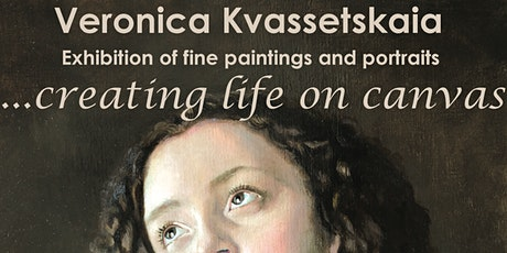Creating Life on Canvas. Veronica Kvassetskaia. Exhibition of fine painting tickets