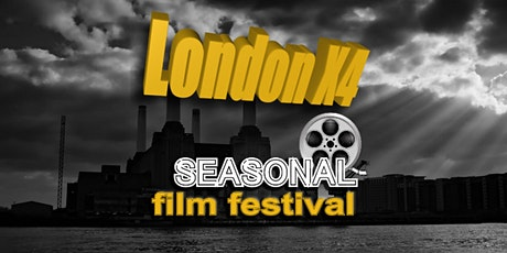 London-X4 Seasonal Short Film Festival AUTUMN 2020 Edition tickets