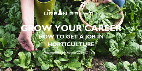 'Grow' your Career - How to Get a Job in Horticulture. tickets