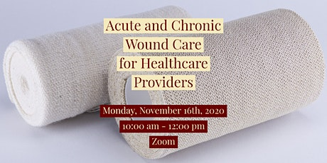 Acute & Chronic Wound Care for Healthcare Providers tickets