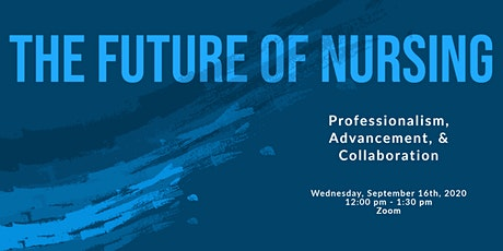 The Future of Nursing: Professionalism, Advancement & Collaboration tickets