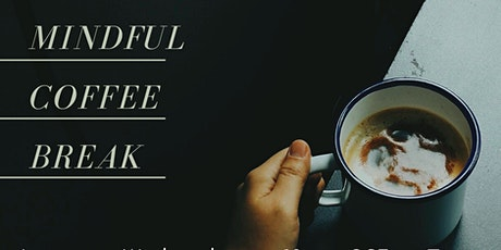 Mindful Coffee Break (online) tickets