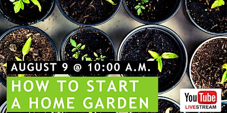 Starting a Home Garden | Virtual Family Food Lab tickets