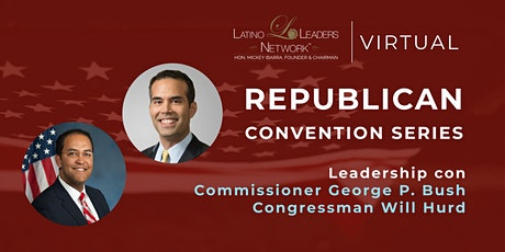 Latino Leaders Network Virtual Republican Convention Series tickets