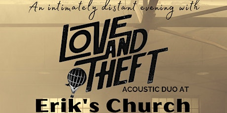 An Intimately distant evening with Love and Theft Acoustic Duo TUESDAY tickets