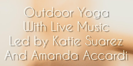 Outdoor Yoga with Kate & Live Music by Amanda tickets
