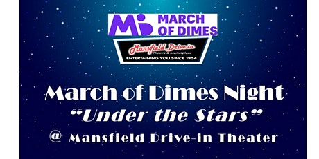 "March of Dimes Night ""Under the Stars"" @ Mansfield Drive-in Theater tickets"