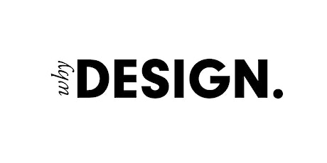 WHY DESIGN - PANEL DISCUSSION tickets