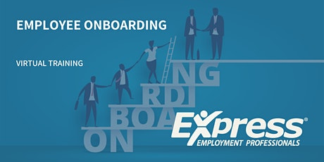Employee Onboarding with Excellence - Live Virtual Training tickets