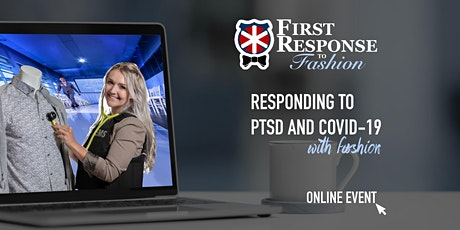 First Response to Fashion - Responding to PTSD and COVID-19 with fashion. tickets