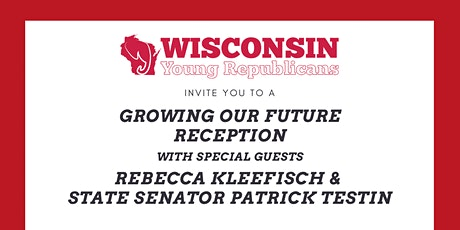 Wisconsin Young Republicans Growing Our Future Reception tickets