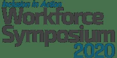 Inclusion In Action: 2020 Workforce Symposium