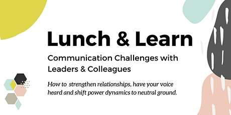 Communication Challenges with Leaders & Colleagues tickets