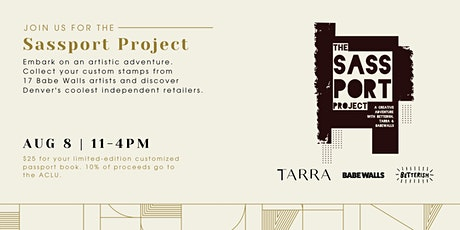 The Sassport Project: Creative Adventure with TARRA, Babe Walls,  Betterish tickets
