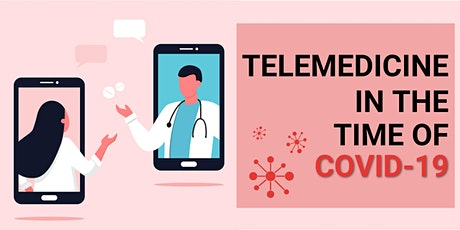 Telemedicine in the Time of COVID-19 tickets
