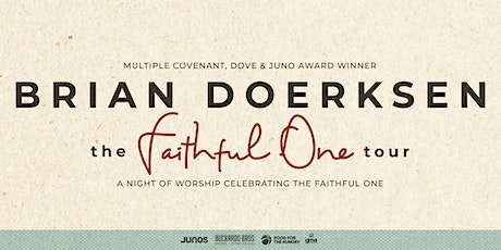 Brian Doerksen presents THE FAITHFUL ONE Tour - 6PM - VERNON, BC tickets