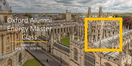 Oxford Alumni in Energy August Masterclass tickets