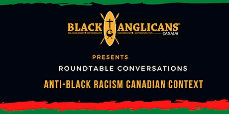 Roundtable Conversations:Anti-Black Racism Canadian Context (August Series) tickets