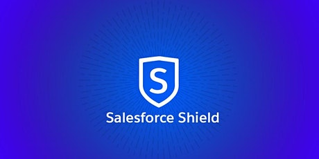 Protect your Data with Salesforce Shield tickets
