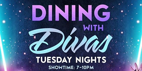 Dining with Divas - Tuesday nights! tickets