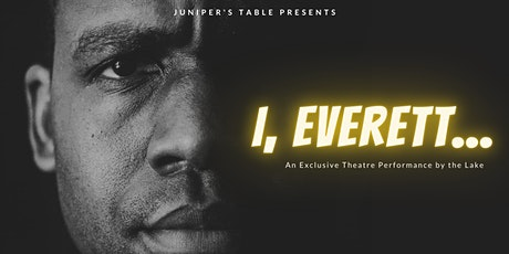 I, Everett... (An Outdoor Theater Production) tickets