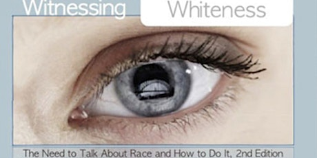 Witnessing Whiteness Book Discussion Series tickets