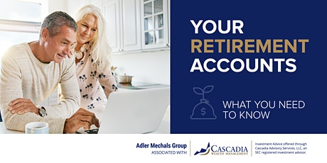 Your Retirement Accounts, What You Need to Know tickets