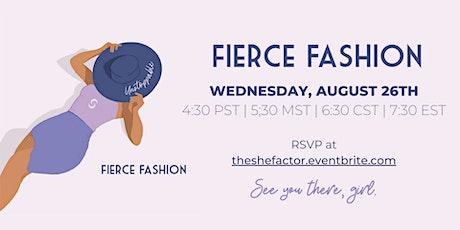 Fierce Fashion: August Virtual Event tickets