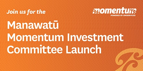 Manawatū Momentum Investment Committee Launch tickets
