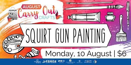 August Carry Out Craft: Squirt Gun Painting tickets