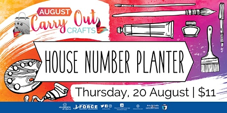 August Carry Out Craft: House Number Planter tickets