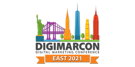 DigiMarCon East 2021 - Digital Marketing, Media & Advertising Conference tickets