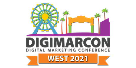 DigiMarCon West 2021 - Digital Marketing, Media & Advertising Conference tickets