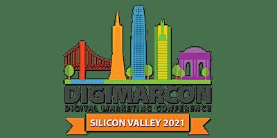 DigiMarCon Silicon Valley 2021 - Digital Marketing